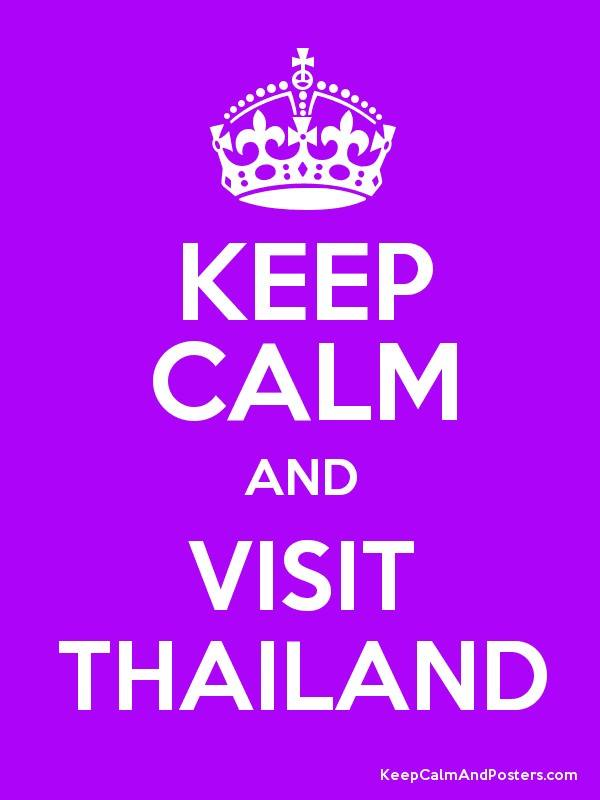 Keep Calm and visit Thailand, whichever way you go!