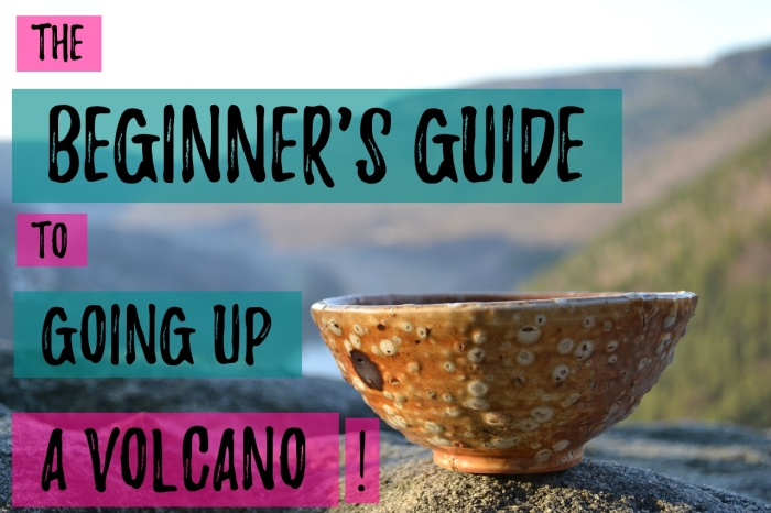 The beginner's guide to going up a volcano!