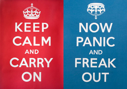 Keep calm and panic!