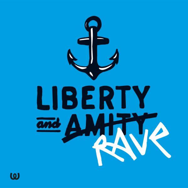 Liberty & Rave.