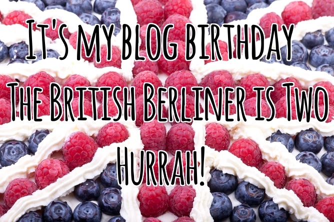 It's my blog birthday - The British Berliner is two. Hurrah!