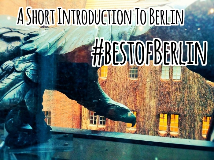 A Short Introduction to Berlin - #bestofBerlin