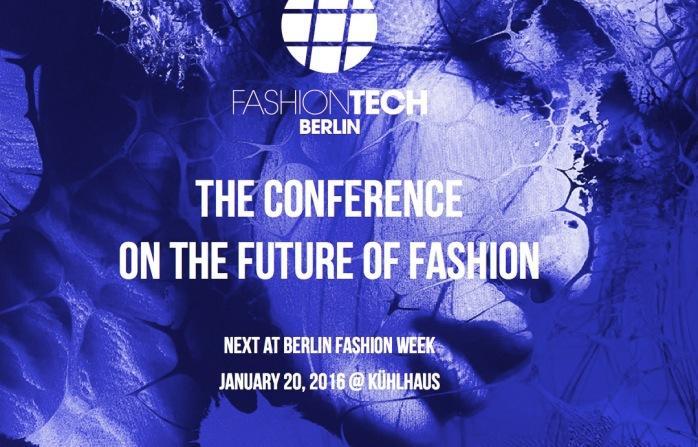 #FASHIONTECH BERLIN-KONFERENZ - The Conference on the Future of Fashion - Berlin Fashion Week 2016.