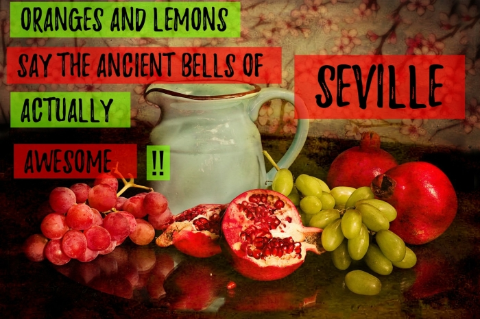Oranges & Lemons say the ancient bells of Seville actually! Awesome!!