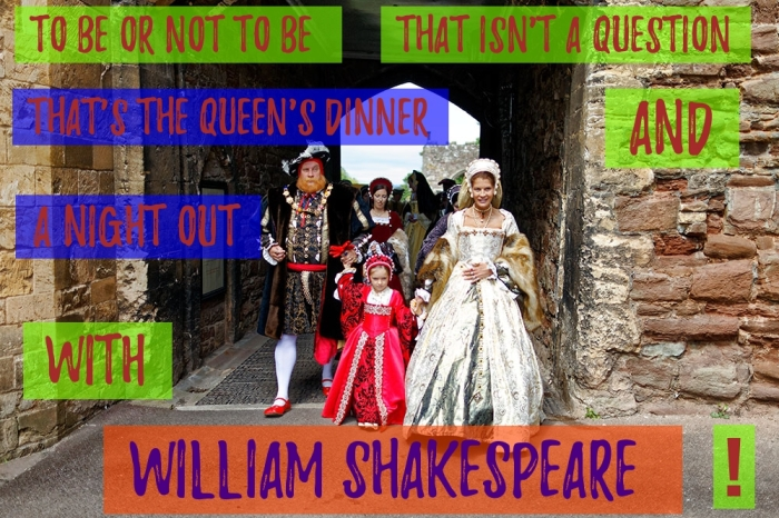 To be or not to be? That isn't a question, that's the Queen's dinner & a Night Out with William Shakespeare!