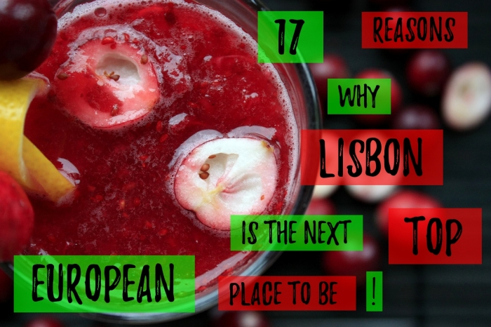17 reasons why Lisbon is the next top European place to be!