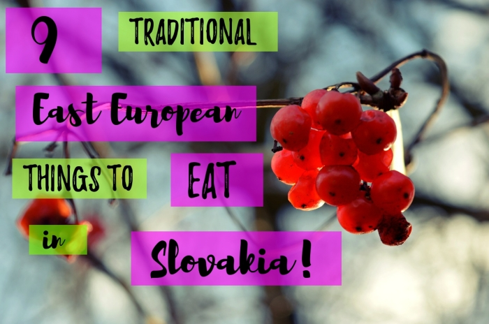 9 traditional East European things to eat in Slovakia!