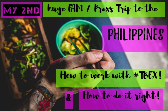 My second huge FAM / Press Trip to the Philippines - How to work with #TBEX, and how to do it right!