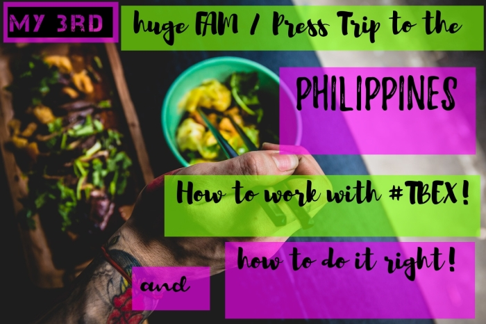 My third huge FAM Press Trip to the Philippines - How to work with #TBEX, and how to do it right!