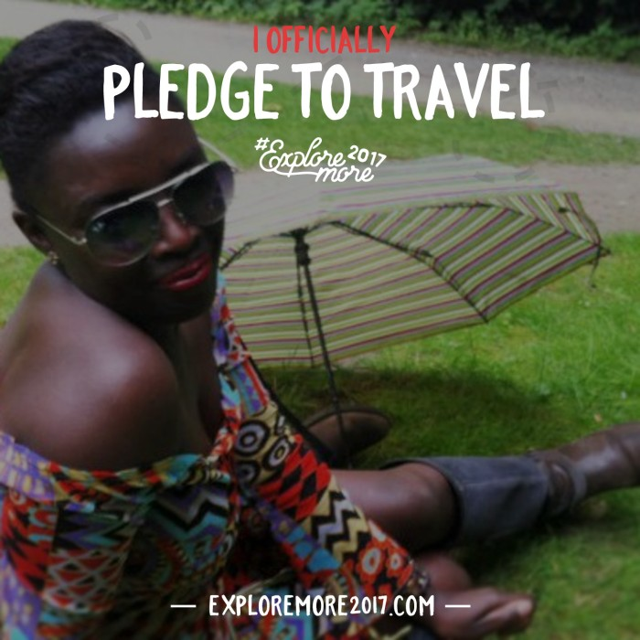 I pledge to travel and to share others how to do so too! #ExploreMore2017