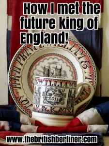 How I met the future king of England; king of England; king; Prince William; Prince; William
