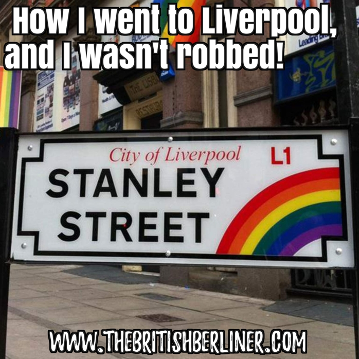 How I went to Liverpool, and I wasn't robbed!