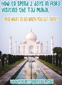 How to spend 2 days in Agra visiting the Taj Mahal; 2 days in Agra; 48 hours in Agra;1 day in Agra; 24 hours in Agra; visiting the Taj Mahal; visit the Taj Mahal, the Taj Mahal; Taj Mahal; what to do; things to do; Agra; India